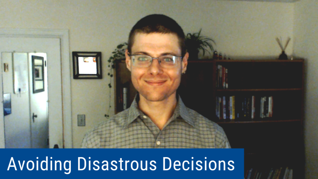 "8 Key Steps to Effective Leadership Decision Making to Avoid Disasters (Videocast and Podcast of the ""Wise Decision Maker Show"")"