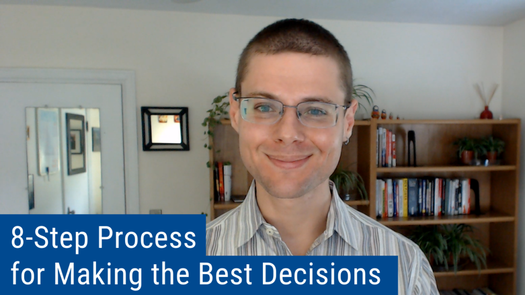 8 Key Leadership Decision-Making Process Steps to Making the Best Decisions